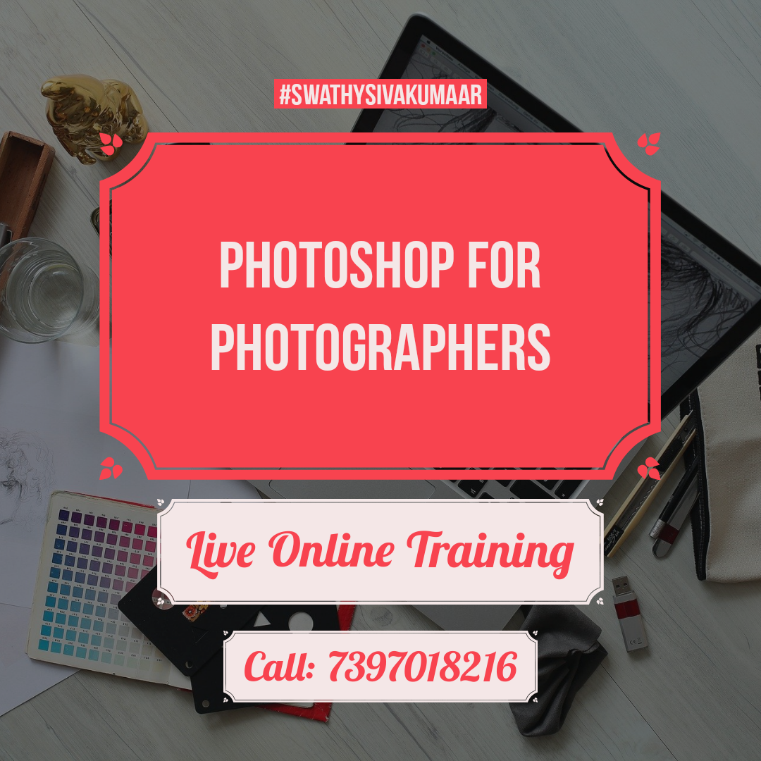 photoshop for photographers online training by swathy photography